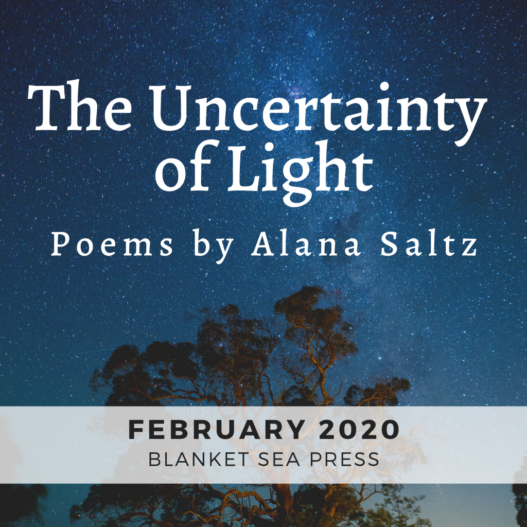 """A tree under a starry night sky with the text """"The Uncertainty of Light, Poems by Alana Saltz, February 2020, Blanket Sea Press"""""""